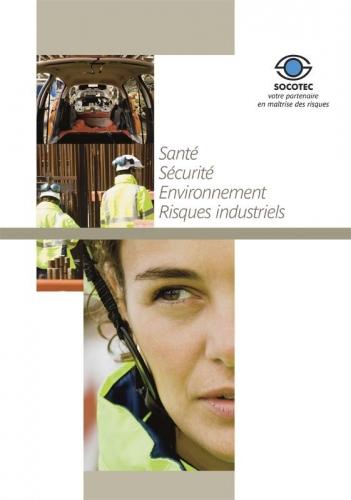 Brochure santé sécurité environnement & risques industriels réalisée pour SOCOTEC - Agence KetK, etc - DA : Odile Simonel | Philippe DUREUIL Photographie